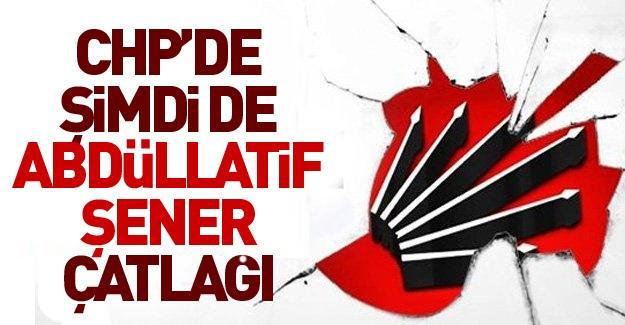 CHP'de Abdüllatif Şener krizi!..