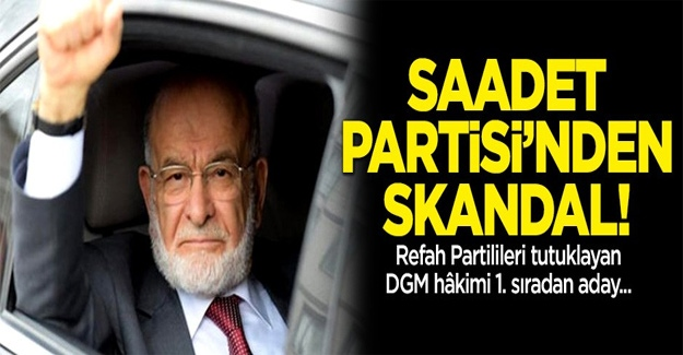 Saadet Partisi'nden büyük skandal!
